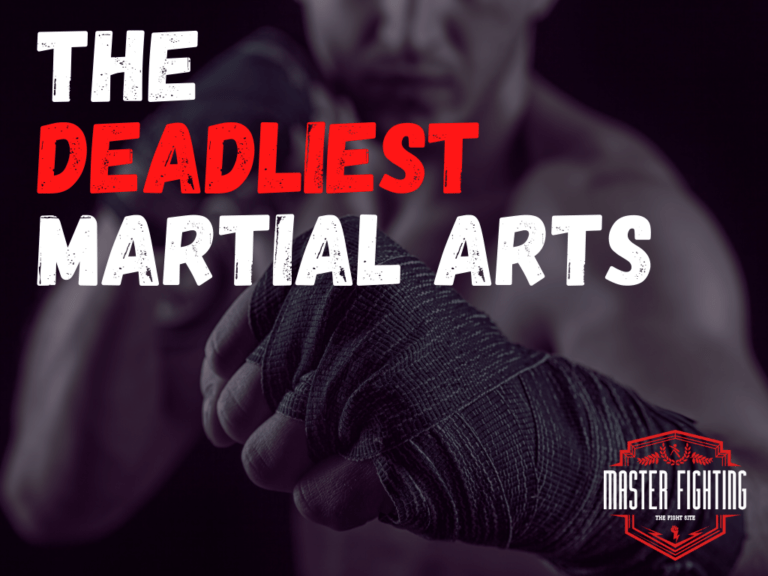 What Is The Deadliest Martial Art?